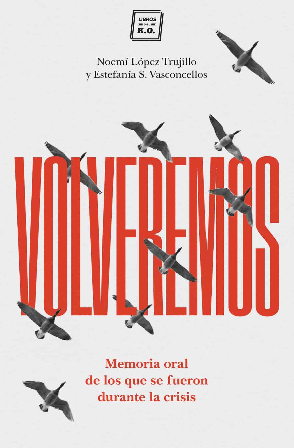 Portada del libro 'Volveremos', escrito por Noemí López Trujillo y Estefanía S. Vasconcellos.