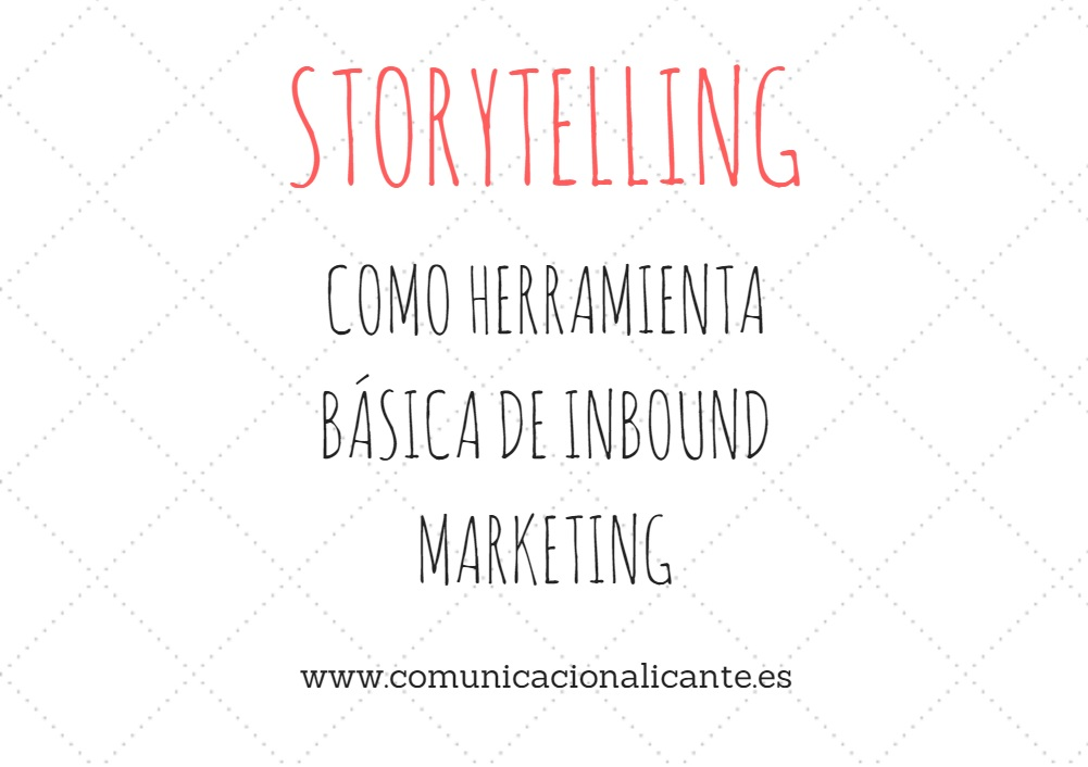 El storytelling es presente, pasado y futuro del marketing.