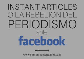 Instant Articles o la rebelión del periodismo ante el gigante Facebook
