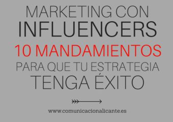 Marketing con influencers: diez mandamientos para que tu estrategia funcione
