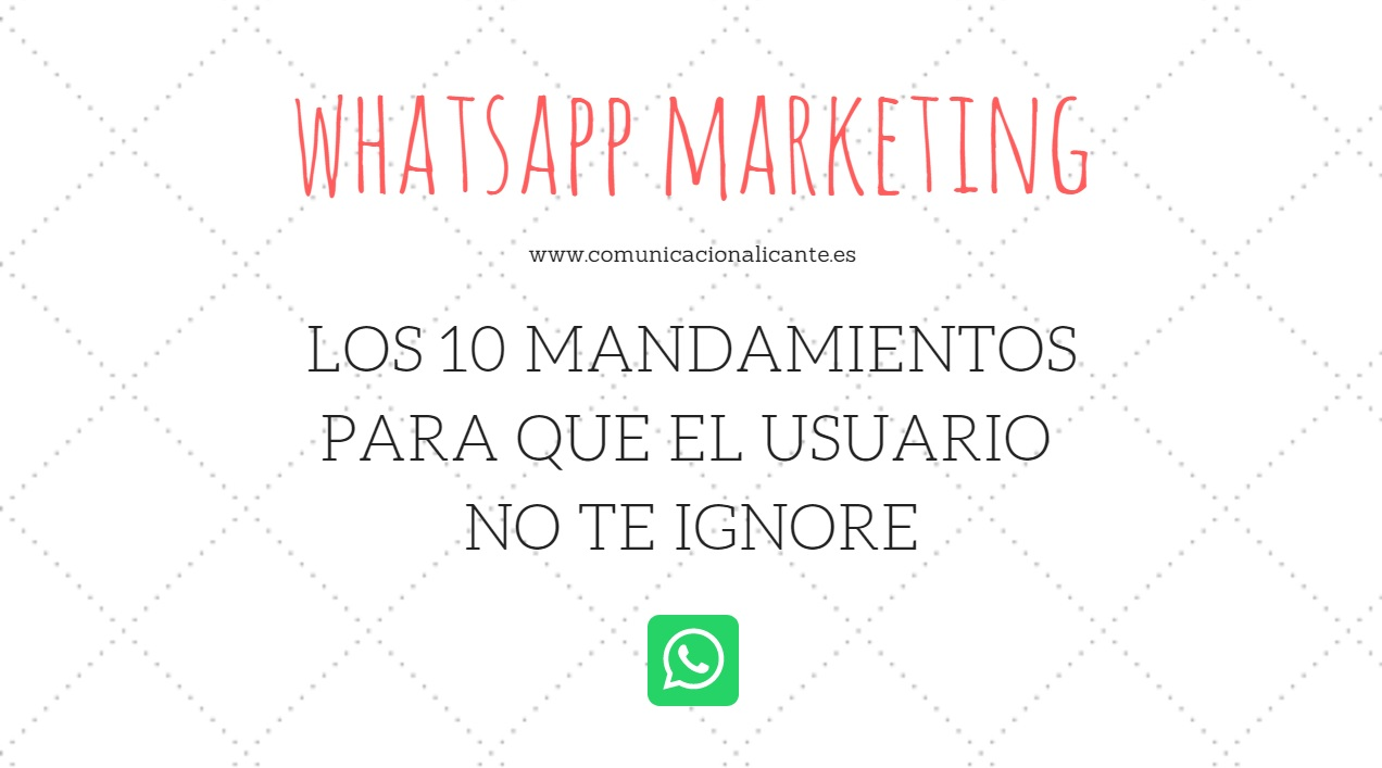 Los diez mandamientos del WhatsApp marketing.